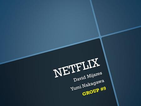 NETFLIX David Mijares Yumi Nakagawa GROUP #9. What is Netflix? Netflix is the worlds largest online DVD movie rental service provider. Around 26,000,000.