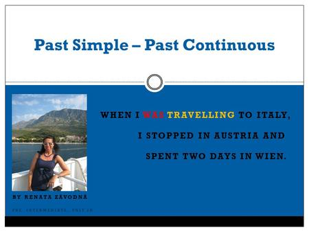 Past Simple – Past Continuous
