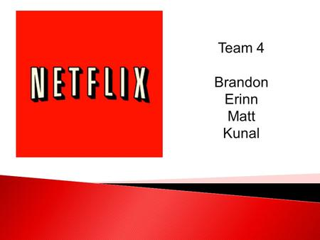 Team 4 Brandon Erinn Matt Kunal. Rental Revenue flat over last two years Competitors continue to shift as new companies innovate and enter the market.