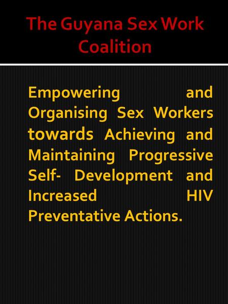 Empowering and Organising Sex Workers towards Achieving and Maintaining Progressive Self- Development and Increased HIV Preventative Actions.