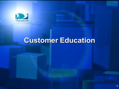 1 Customer Education. 2 Introduction This module provides instruction on how to educate our customers on the use of their new DIRECTV equipment.