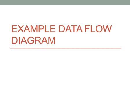 Example Data Flow Diagram