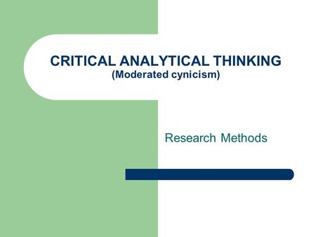 critical thinking research methods Research methods and statistics: a critical thinking approach, 5th edition, successfully illustrates the integration between statistics and research methods by demonstrating the ways to use statistics in analyzing data collected during research.