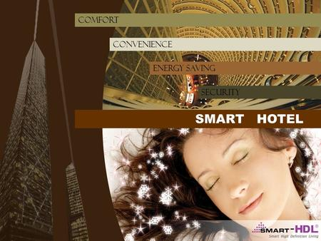 Convenience energy saving comfort SMART HOTEL SECURITY.