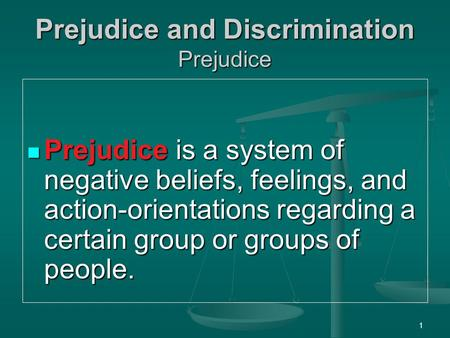 Prejudice and Discrimination Prejudice