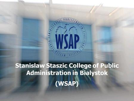 Stanislaw Staszic College of Public Administration in Bialystok (WSAP)