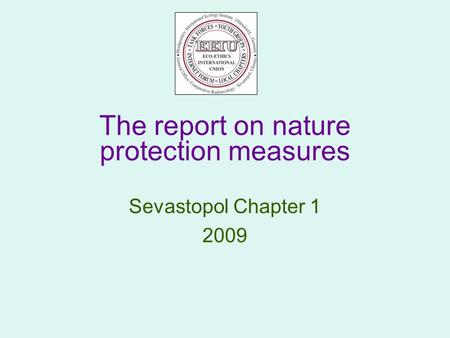 The report on nature protection measures Sevastopol Chapter 1 2009.