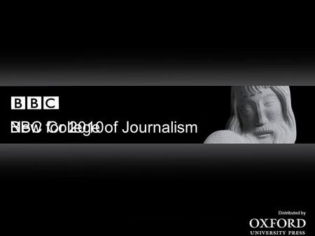 New for 2010 BBC College of Journalism Distributed by.