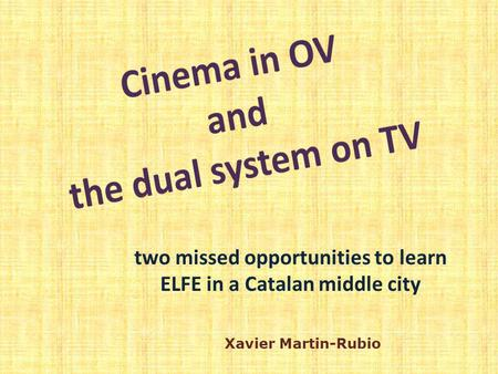 Two missed opportunities to learn ELFE in a Catalan middle city Xavier Martin-Rubio.