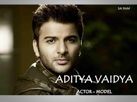 SAI RAM ADITYA VAIDYA ACTOR - MODEL.