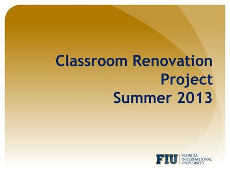 Classroom Renovation Project Summer 2013. RB 130 COMPLETE RENOVATION AFTER BEFORE.