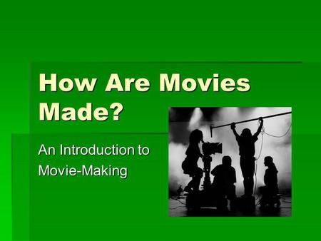 An Introduction to Movie-Making