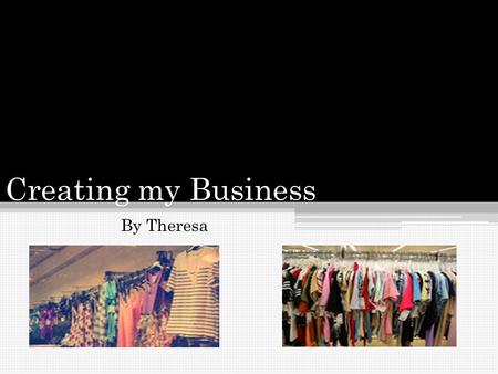 Creating my Business By Theresa. For the Win Company logo In my logo, I wanted to show the inspiration my company wants to spread and expand on customers.