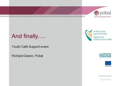And finally…. Youth Café Support event Richard Deane, Pobal.