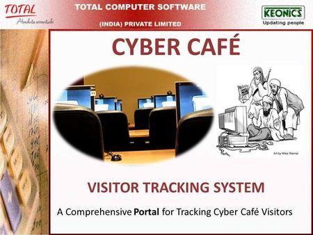 CYBER CAFÉ VISITOR TRACKING SYSTEM A Comprehensive Portal for Tracking Cyber Café Visitors.