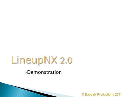 LineupNX 2.0 Demonstration © Baobab Productions 2011.