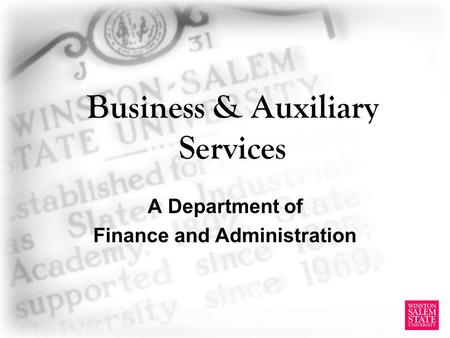 Business & Auxiliary Services A Department of Finance and Administration.