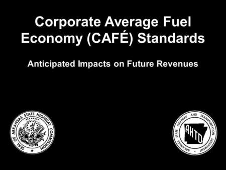 Corporate Average Fuel Economy (CAFÉ) Standards Anticipated Impacts on Future Revenues.