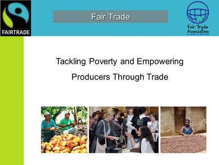 Tackling Poverty and Empowering Producers Through Trade Fair Trade.