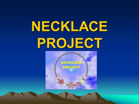 NECKLACE PROJECT. Christian Perspective The Necklace Team are Christians Our initial focus –Social needs of the community on Shilton Park –Families Extend.