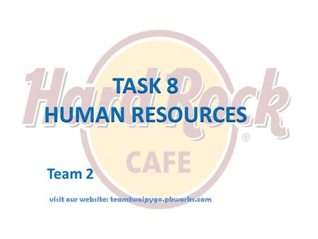TASK 8 HUMAN RESOURCES Team 2