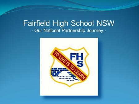 Fairfield High School NSW - Our National Partnership Journey -