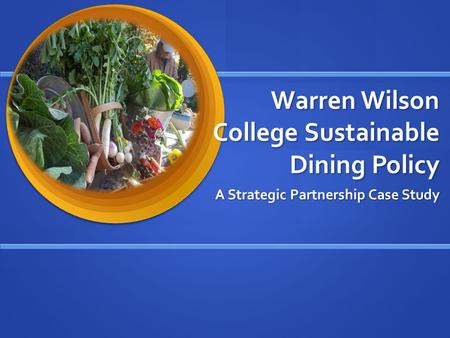Warren Wilson College Sustainable Dining Policy A Strategic Partnership Case Study.
