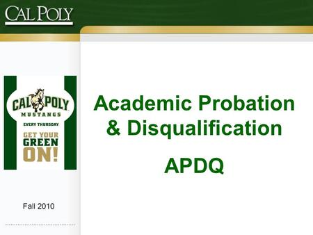 Academic Probation & Disqualification APDQ Fall 2010.