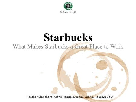 What Makes Starbucks a Great Place to Work