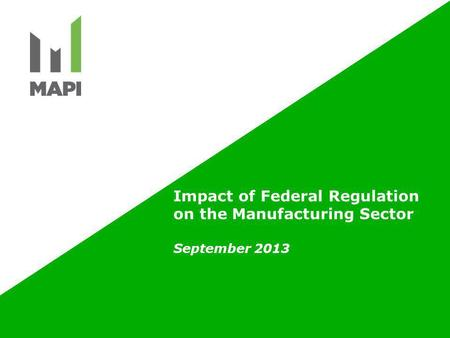 Impact of Federal Regulation on the Manufacturing Sector September 2013.