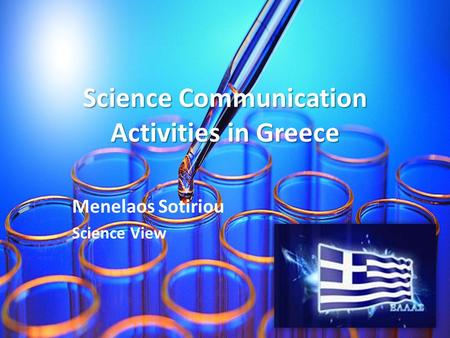 Science Communication Activities in Greece Menelaos Sotiriou Science View.