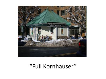 Full Kornhauser. Full Kornhauser Issues Not surprisingly, tunneling to Palmer Square is no easy matter. The tunnel route must go under road infrastructure,
