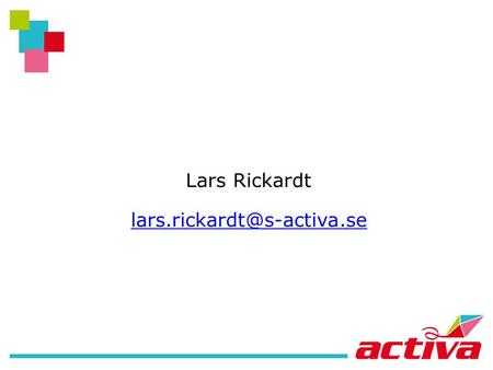 Lars Rickardt The Actíva Foundation Founded 1989 Founders: Örebro County Council and Örebro Municipality Commission: to find.