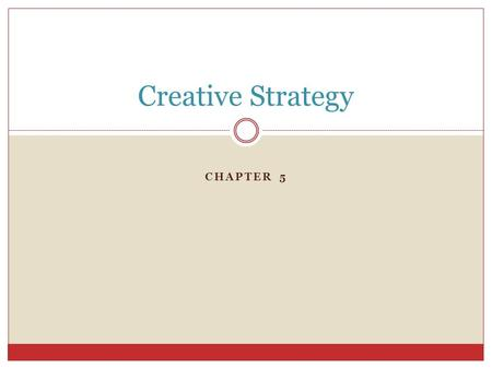 Creative Strategy Chapter 5.