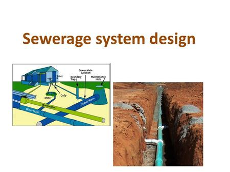 Sewerage system design. Calculation waste water flow rate based on population. Calculate BOD5 to indicates strength and weakness of wastewater. Design.