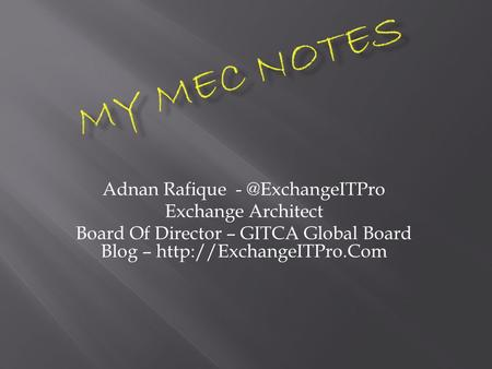 Adnan Rafique Exchange Architect Board Of Director – GITCA Global Board Blog –