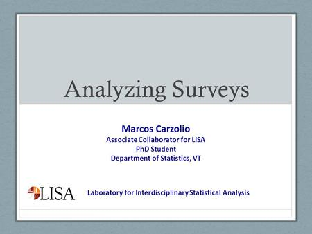 Associate Collaborator for LISA Department of Statistics, VT