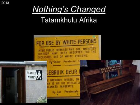 'Caged Bird' by Maya Angelou and 'Nothings Changed' by Tatamkhulu Afrika - Assignment Example