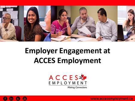Www.accesemployment.ca Employer Engagement at ACCES Employment.