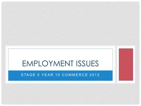 Employment Issues Stage 5 Year 10 Commerce 2013.