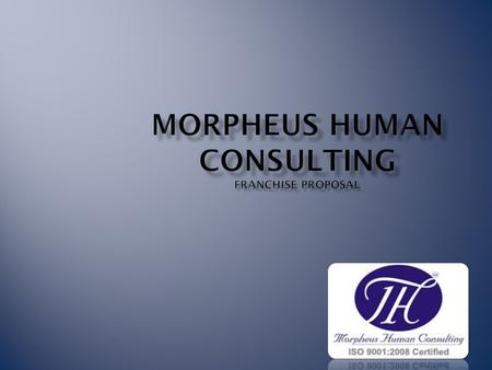 Morpheus Human Consulting Pvt. Ltd. is the fastest growing HR solutions company in India, with specialized service offerings in Recruitment Solutions,