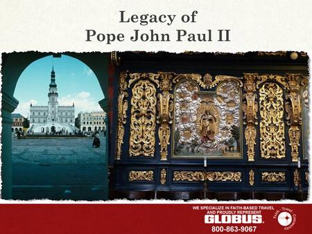 Legacy of Pope John Paul II. Included Features WARSAW - Welcome dinner; guided sightseeing; visit the Cathedral of St. John and the Warsaw Ghetto NIEPOKALANOW.