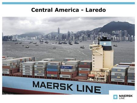 Central America - Laredo. Insert department name via View/Header and Footer… Slide no. 2Department Agenda Briefing on APM Group and Maersk Line Macroeconomic.