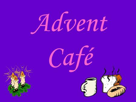 Advent Café. Tonight: Once More, From the Heart The Old Testament: Launch and Trajectory O.T.