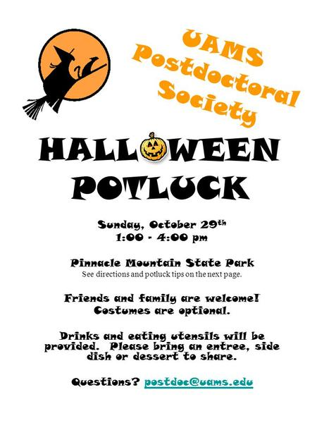 HALL WEEN POTLUCK Sunday, October 29 th 1:00 – 4:00 pm Pinnacle Mountain State Park See directions and potluck tips on the next page. Friends and family.
