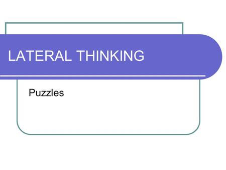 LATERAL THINKING Puzzles. Join with 4 continuous straight lines.