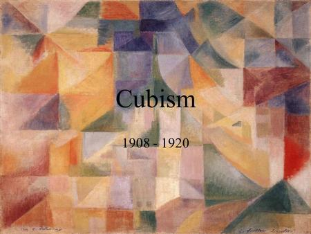 Cubism 1908 - 1920. Juan Gris 1887 - 1927 Juan Gris Artistic Credo Bases his Cubism on the set square and the t-square –Structures his paintings on the.