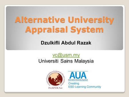 Alternative University Appraisal System Dzulkifli Abdul Razak Universiti Sains Malaysia.