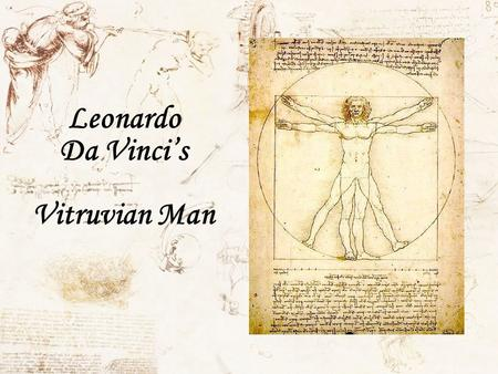 Leonardo Da Vincis Vitruvian Man. The 'Vitruvian Man' is a famous drawing with accompanying notes by Leonardo da Vinci made around the year 1492 in one.