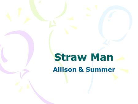 strawman essay Description of straw man the straw man fallacy is committed when a person simply ignores a person's actual position and substitutes a distorted, exaggerated or.